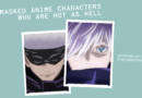 10 Masked Anime Characters Who Are Hot as Hell